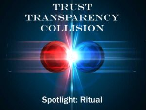 A Trust Transparency Collision – Ritual