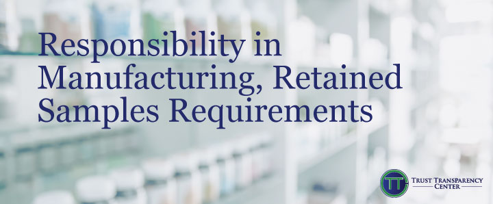 Responsibility in Manufacturing, Retained Samples Requirements